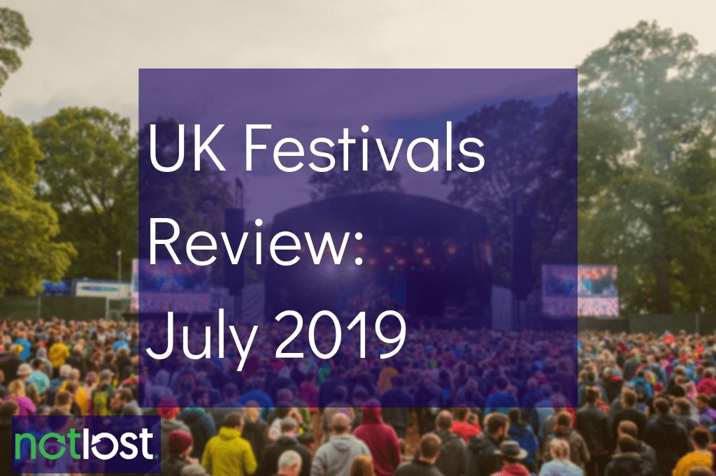 Best UK Festival Review July 2019